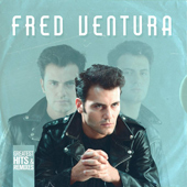 GREATEST HITS & REMIXES / FRED VENTURA