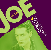 GREATEST HITS & REMIXES / JOE YELLOW
