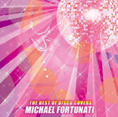 THE BEST OF DISCO COVERS / MICHAEL FORTUNATI