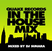 QUAKE RECORDS IN THE HOUSE MIX